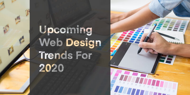 Upcoming Web Design Trends for 2020